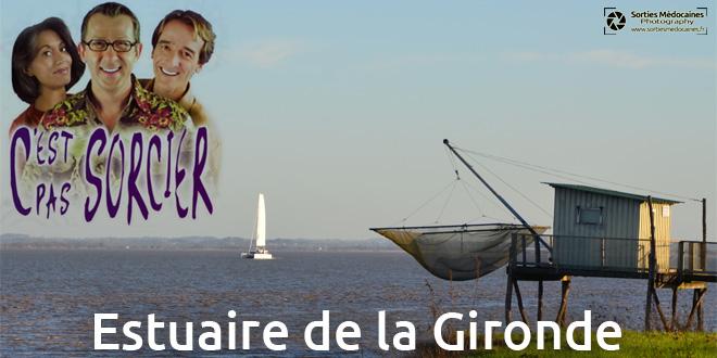 C'est Pas Sorcier : L'estuaire de la Gironde