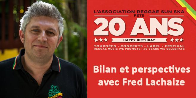 20 ans de l'association Reggae Sun Ska : Bilan avec Fred Lachaize