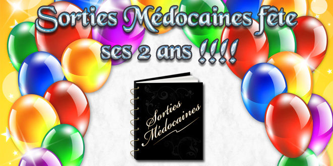 Les 2 ans du site www.sortiesmedocaines.fr