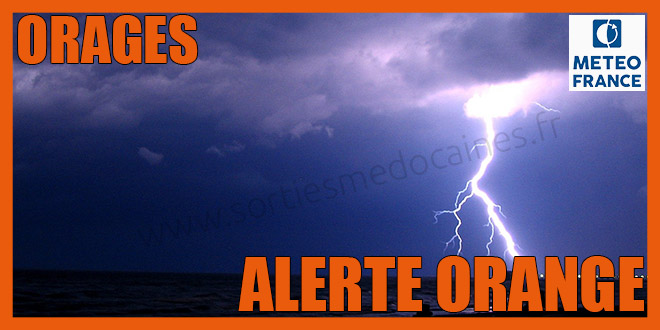 Médoc En Vigilance Orange Orages Sorties Médocaines Le